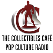 The Collectibles Cafe Pop Culture Radio