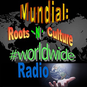 Roots-N-Culture #Worldwide Radio