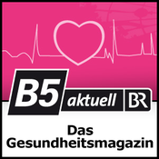 B5 aktuell - Das Gesundheitsmagazin