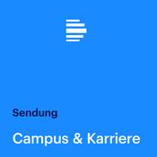 Campus & Karriere (komplette Sendung) - Deutschlandfunk