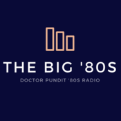 Doctor Pundit Radio - The Big \'80s