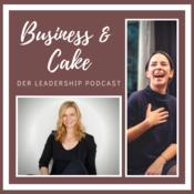 Business & Cake - Der Leadership Podcast