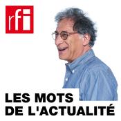 RFI - Les mots de l\'actualité
