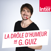 France Inter - La drôle d\'humeur de Guillermo Guiz
