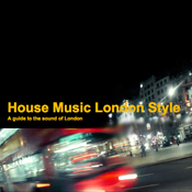 House Music London Style