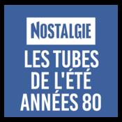 NOSTALGIE LES TUBES DE L\'ETE ANNEES 80