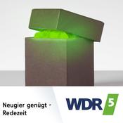 WDR 5 - Neugier genügt - Redezeit