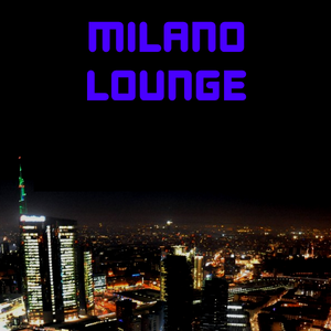 Milano Lounge radio stream - Listen online for free