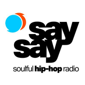 say say • soulful hip-hop radio
